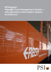 Whitepaper: PSItraffic Train Management System – safe operations with modern system architecture